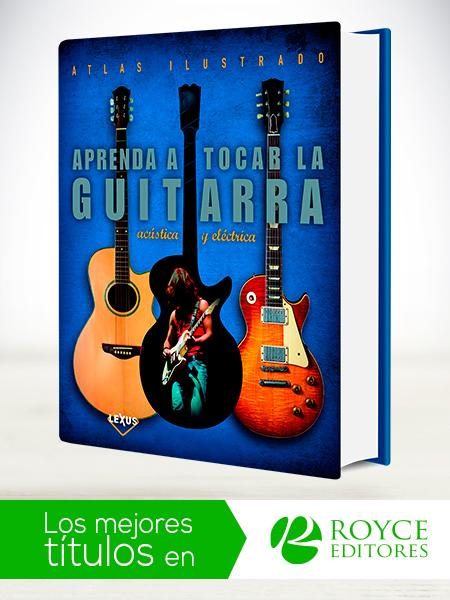 Atlas Ilustrado Aprenda a Tocar la Guitarra Acústica y Eléctrica ...