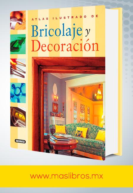 Atlas ilustrado de bricolaje y decoraci n m s libros tu tienda online - Bricolaje y decoracion ...